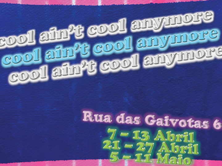 COOL AIN'T COOL ANYMORE / Programa expositivo